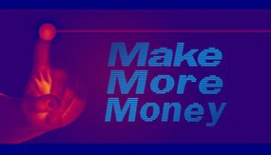 Bluish image with Make more money letters